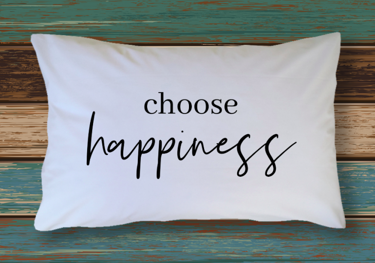 Positive Quotes Decor Standard Size Pillowcase Choose Happiness Perfect Way To Add Fun To Your